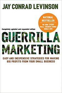 Guerrilla MArketing by Jay Conrad Levinson. source: amazon.com