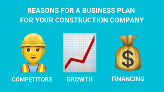 Reasons for a business plan for your construction company: competitors, growth, financing