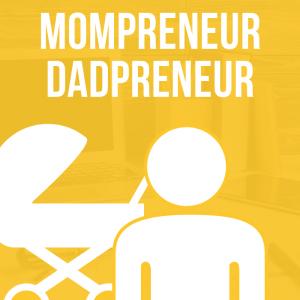 ¿Qué tipo de emprendedor eres? Mompreneur y Dadpreneur