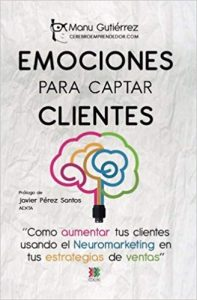 Emociones para captar clientes. Marketing Books