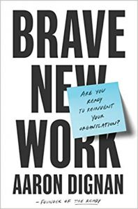 Brave new work. Best Entrepreneur Books