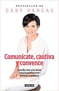Comunícate, cautiva y convence. libros para mujeres emprendedoras