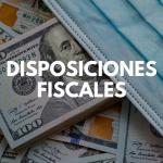 disposiciones fiscales, covid19