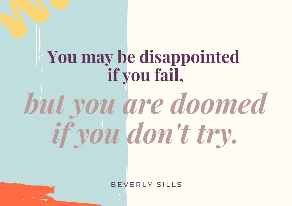 """You may be disappointed if you fail, but you are doomed if you don't try"" Beverly Sills. concept: Thoughtful Quotes"
