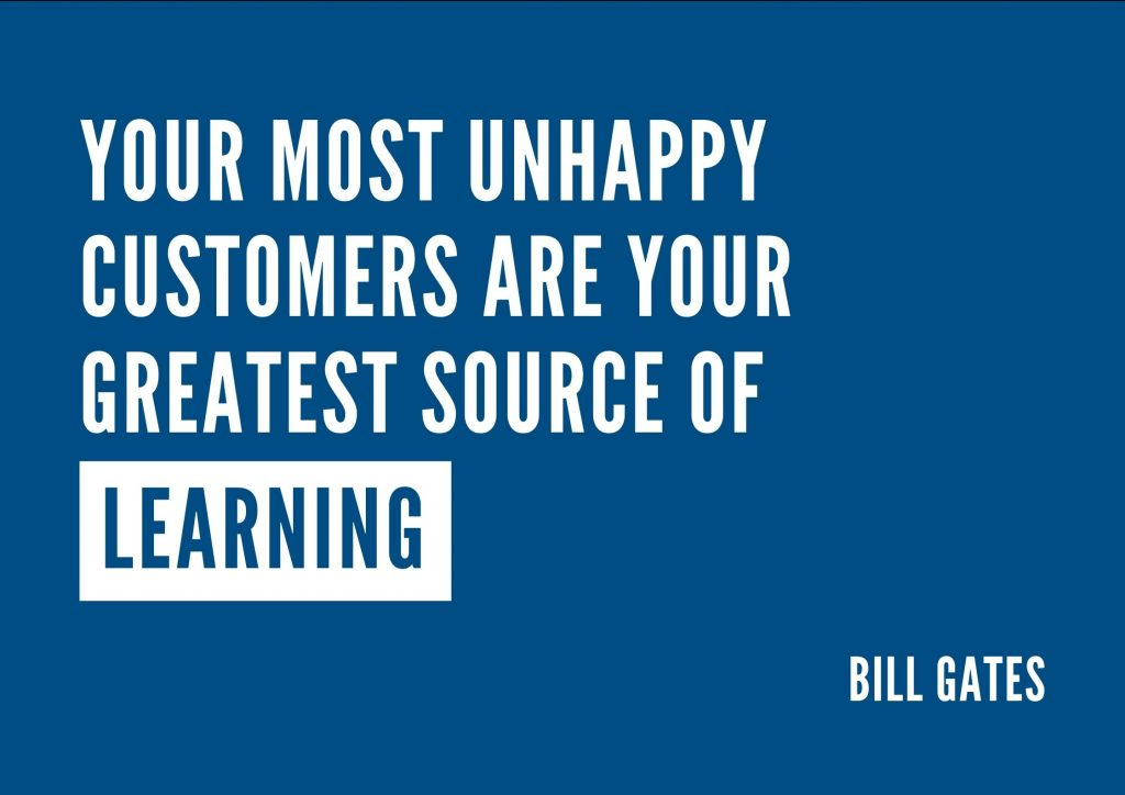 """Your most unhappy customers are your greatest source of learning"" Bill Gates. concept: Thoughtful Quotes"