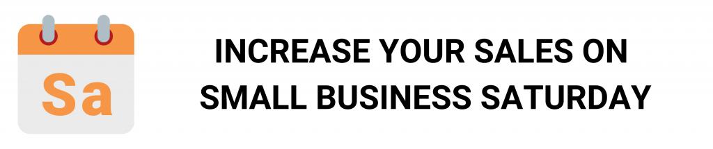 camino financial, small business saturday: increase sales
